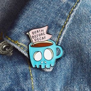 New death before decaf pin brooch